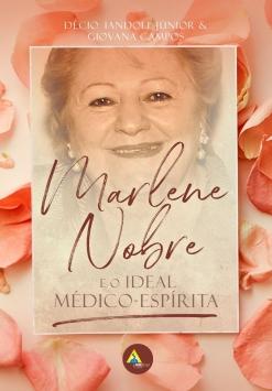 Marlene Nobre e o ideal médico-espírita